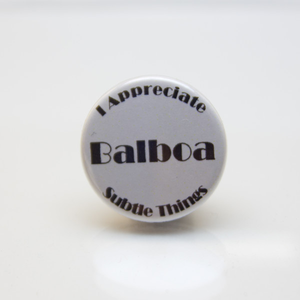 I Appreciate Subtle Things, Balboa Pinback Button
